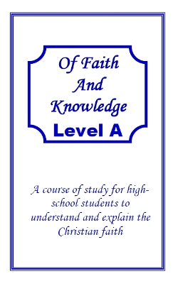 Of Faith and Knowledge Level A