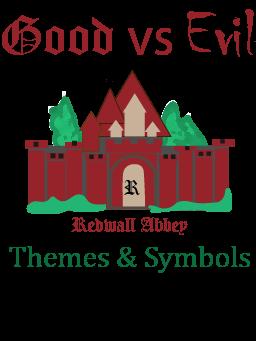 Redwall Theme Good vs Evil