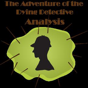 Sherlock Holmes Dying Detective Analysis
