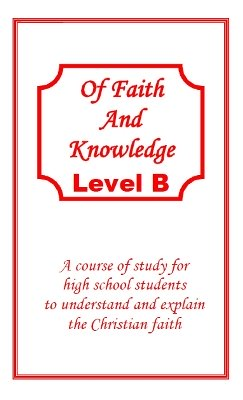 Of Faith and Knowledge Level B